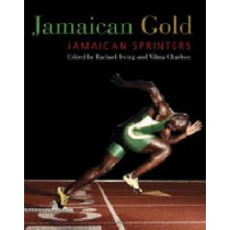 Jamaican Gold: Jamaican Sprinters by Rachael Irving, 9789766402341