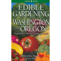 Edible Gardening for Washington and Oregon by Marianne Binetti, 9789766500481