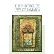 Portuguese Jews of Jamaica by Mordechai Arbell, 9789768125699