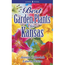 Best Garden Plants for Kansas by Dr. Laura Peters, 9789768200327