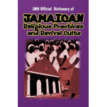 Lmh Official Dictionary Of Jamaican Religious Practices And Revival Cults by K. Sean Harris, 9789768202345