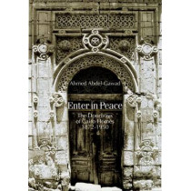 Enter in Peace: The Doorways of Cairo Homes, 1872-1950 by Ahmed Abdel-Gawad, 9789774160622