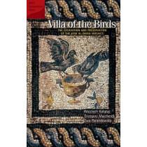 Villa of the Birds: The Excavation and Preservation of the Kom Al-Dikka Mosaics by Wojciech Kolataj, 9789774160769