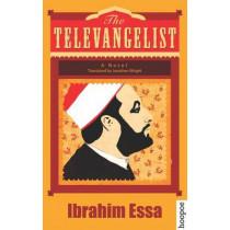 The Televangelist: A Novel by Ibrahim Essa, 9789774167188