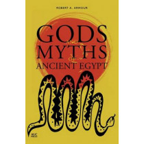 Gods and Myths of Ancient Egypt by Robert A. Armour, 9789774167485