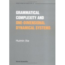 Grammatical Complexity And One-dimensional Dynamical Systems by H.M. Xie, 9789810223984