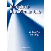 Introduction To Modern Quantum Optics by Jin-Sheng Peng, 9789810234485