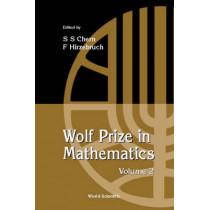 Wolf Prize In Mathematics, Volume 2 by Shiing-Shen Chern, 9789810239466