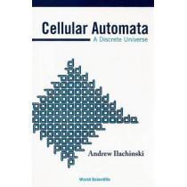 Cellular Automata: A Discrete Universe by Andrew Ilachinski, 9789812381835