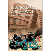 Earthquakes And Animals: From Folk Legends To Science by Motoji Ikeya, 9789812385918