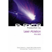 Plasma Production By Laser Ablation: Ppla 2003 by Lorenzo Torrisi, 9789812389435