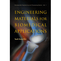 Engineering Materials For Biomedical Applications by Teoh Swee Hin, 9789812560612