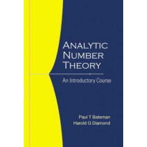 Analytic Number Theory: An Introductory Course by Harold G. Diamond, 9789812560803