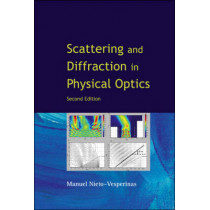 Scattering And Diffraction In Physical Optics (2nd Edition) by Manuel Nieto Vesperinas, 9789812563408