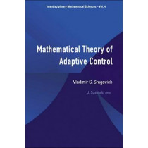 Mathematical Theory Of Adaptive Control by Vladimir G. Sragovich, 9789812563712