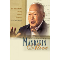 Keeping My Mandarin Alive: Lee Kuan Yew's Language Learning Experience (With Resource Materials And Dvd-rom) (English Version) by Chua Chee Lay, 9789812564023