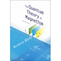 Quantum Theory Of Magnetism, The (2nd Edition) by Norberto Majlis, 9789812567925