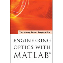 Engineering Optics With Matlab (R) by Ting-Chung Poon, 9789812568724