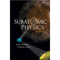 Subatomic Physics (3rd Edition) by Alejandro Garcia, 9789812700575