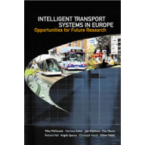 Intelligent Transport Systems In Europe: Opportunities For Future Research by Mike McDonald, 9789812700827