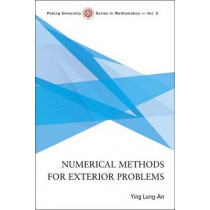 Numerical Methods For Exterior Problems by Lung-an Ying, 9789812702180