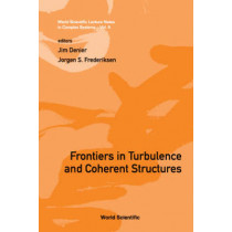 Frontiers In Turbulence And Coherent Structures - Proceedings Of The Cosnet/csiro Workshop On Turbulence And Coherent Structures In Fluids, Plasmas And Nonlinear Media by Jim Denier, 9789812703934