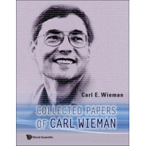 Collected Papers Of Carl Wieman by Carl E. Wieman, 9789812704153
