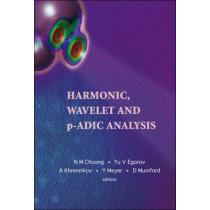 Harmonic, Wavelet And P-adic Analysis by David Mumford, 9789812705495
