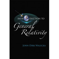 Introduction To General Relativity by John Dirk Walecka, 9789812705853