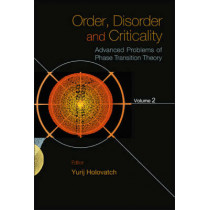 Order, Disorder And Criticality: Advanced Problems Of Phase Transition Theory - Volume 2 by Yurij Holovatch, 9789812707673