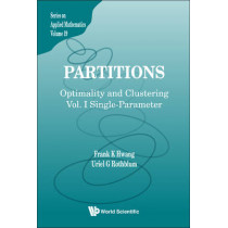 Partitions: Optimality And Clustering - Volume I: Single-parameter by Frank Kwang-Ming Hwang, 9789812708120