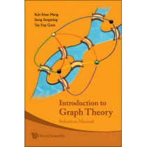 Introduction To Graph Theory: Solutions Manual by Khee-Meng Koh, 9789812771759