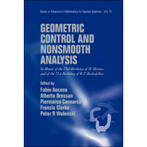 Geometric Control And Nonsmooth Analysis: In Honor Of The 73rd Birthday Of H Hermes And Of The 71st Birthday Of R T Rockafellar by Peter R. Wolenski, 9789812776068