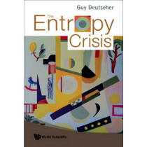 Entropy Crisis, The by Guy Deutscher, 9789812779687