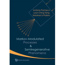Markov-modulated Processes And Semiregenerative Phenomena by Loon Ching Tang, 9789812793188