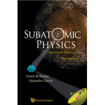 Subatomic Physics Solutions Manual (3rd Edition) by Ernest M. Henley, 9789812797452