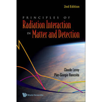Principles Of Radiation Interaction In Matter And Detection (2nd Edition) by Claude Leroy, 9789812818287
