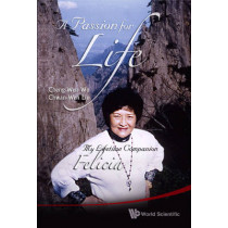 Passion For Life, A: My Lifetime Companion, Felicia by Cheng-Wen Wu, 9789812838391