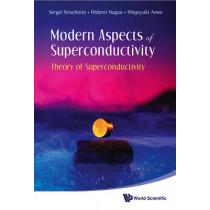 Modern Aspects Of Superconductivity: Theory Of Superconductivity by Sergei Kruchinin, 9789814261609