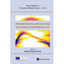 Properties And Applications Of Complex Intermetallics by Esther Belin-Ferre, 9789814261630