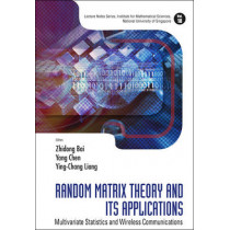 Random Matrix Theory And Its Applications: Multivariate Statistics And Wireless Communications by Zhi Dong Bai, 9789814273114