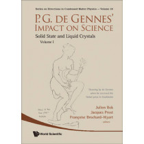 P.g. De Gennes' Impact On Science - Volume I: Solid State And Liquid Crystals by Julien Bok, 9789814273800