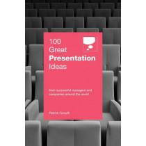 100 Great Presentation Ideas by Patrick Forsyth, 9789814276917