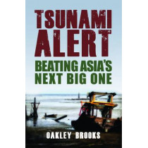 Tsunami Alert: Beating Asia's Next Big One by Oakley Brooks, 9789814302203