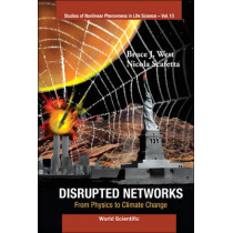 Disrupted Networks: From Physics To Climate Change by Bruce J. West, 9789814304306