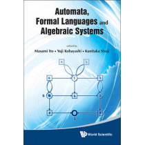 Automata, Formal Languages And Algebraic Systems - Proceedings Of Aflas 2008 by Masami Ito, 9789814317603