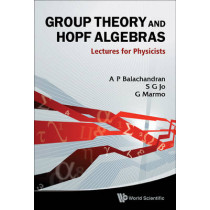 Group Theory And Hopf Algebras: Lectures For Physicists by S. G. Jo, 9789814322201