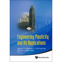 Engineering Plasticity And Its Applications - Proceedings Of The 10th Asia-pacific Conference by Jianjun Li, 9789814324045