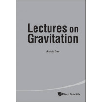 Lectures On Gravitation by Ashok Das, 9789814329385