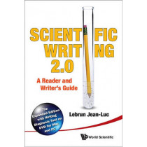 Scientific Writing 2.0: A Reader And Writer's Guide by Jean-Luc Lebrun, 9789814350600